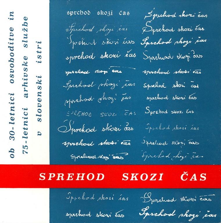 Sprehod skozi čas ob 30 letnici osvoboditve in 75 letnici arhivske službe v slovenski Istri